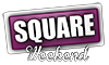 Square Weekend